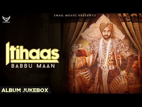 Babbu Maan - Itihaas | Full Album Jukebox