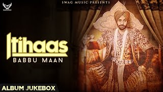 Babbu Maan - Itihaas | Full Album Jukebox