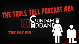 Troll toll podcast #24 The Paypig with a bit of scruff