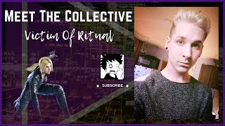 Victim Of Ritual - Meet The Collective (Discussion)