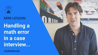 how to handle a math error in a case interview