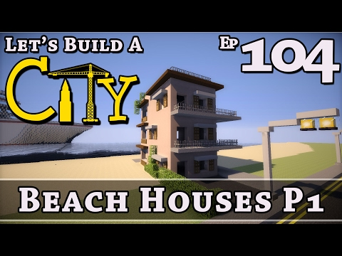 How To Build A City :: Minecraft :: Beach Houses P1 :: E104 :: Z One N Only