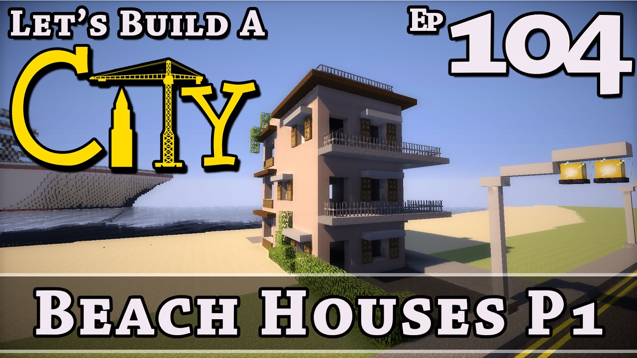 How to build a city minecraft beach houses p1 for How to build a beach house