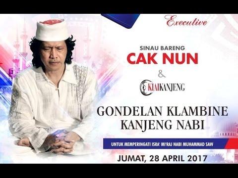 Cak Nun & Kiai Kanjeng 2017 - Gondelan Klambine Kanjeng Nabi