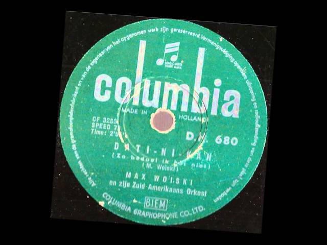 Max Woiski en zijn zuid amerikaans orkest -- dati ni kan -- 78 rpm