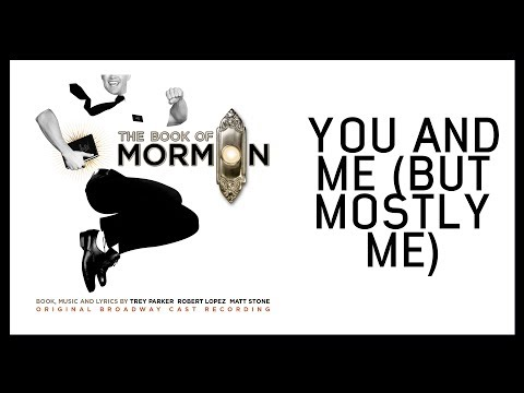 You and Me (But Mostly Me) — Book of Mormon (Lyric Video) [OBC]