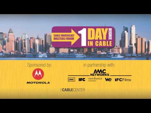 Cable Mavericks Master Forum: 1 Day Degree in Cable