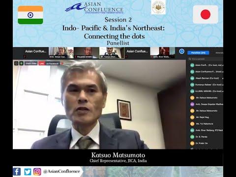 INDO- PACIFIC AND INDIA'S NORTHEAST| Katsuo MatsumotoChief Representative, JICA, India
