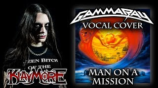 Man on a Mission by Gamma Ray (Vocal Cover by Klaymore)