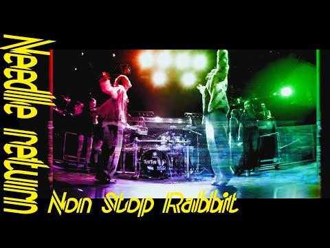 Non Stop Rabbit 『Needle return』 official music video 【ノンラビ】