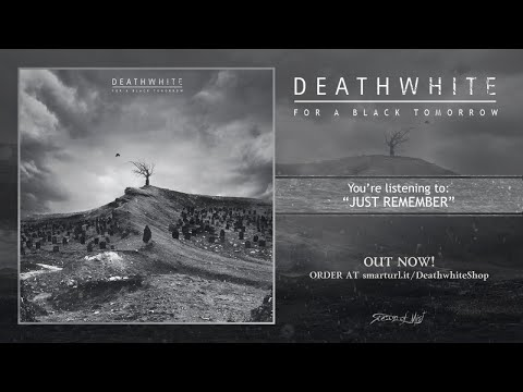 Deathwhite - Just Remember