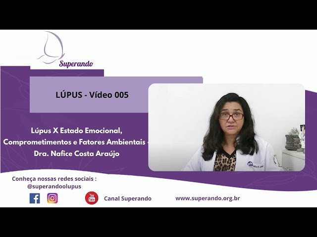 LÚPUS - Vídeo 005 -  Lúpus X Estado Emocional, Comprometimentos e Fatores Ambientais