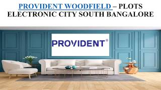 PROVIDENT WOODFIELD – PLOTS - https://www.providentwoodfield.org.in/
