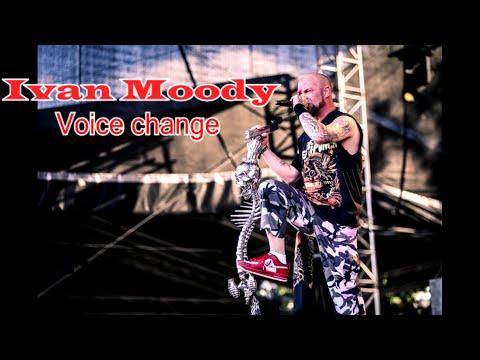 Ivan Moody  Voice change 20012016