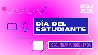 Seguimos educando: ¿Qué es ser estudiante? (Secundaria Orientada) - Canal Encuentro