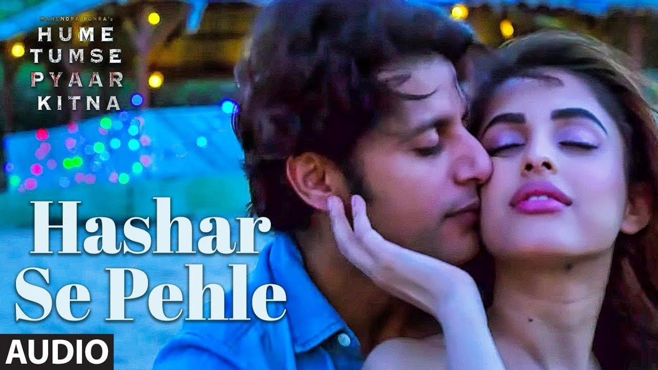 Full Audio: Hashar Se Pehle | HUME TUMSE PYAAR KITNA | Karanvir Bohra | Priya B | Shaarib & Toshi Watch Online & Download Free