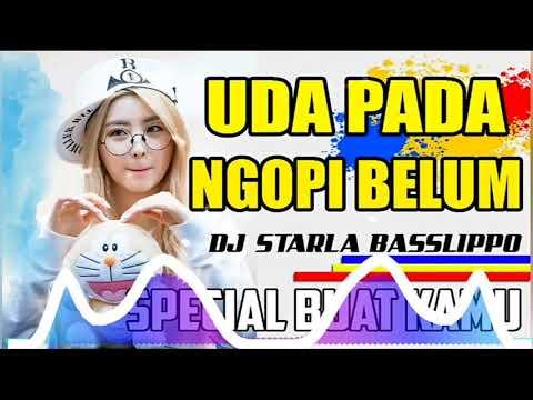 DJ Viral UDA PADA NGOPI BELUM Special Buat Kamu  DJ STARLA BASSLIPPO