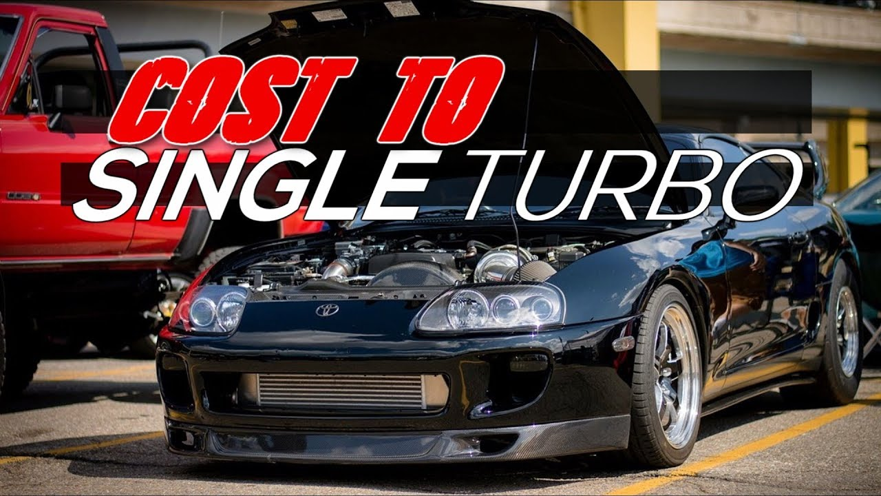 What's The Cost to Single Turbo a Toyota Supra?