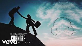Jonathan Burkett - Changes (Audio) ft. Polanca