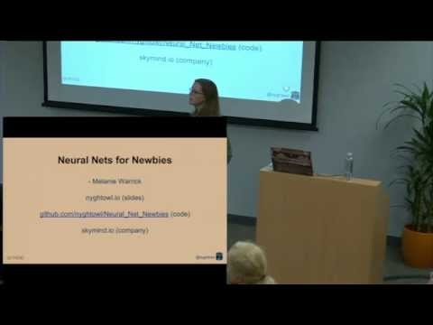 Neural Nets for Newbies by Melanie Warrick (May 2015)