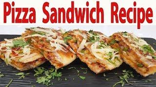Raksha Bandhan Special Pizza Sandwich Quick & Easy Snacks Indian Recipe जटपट पिज़्ज़ा सैंडविच रेसिपी