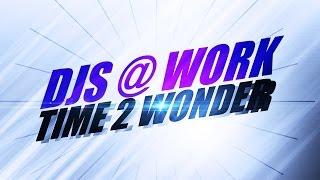 Djs@Work – Time 2 Wonder *2002