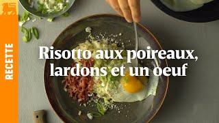 Risotto aux poireaux, lardons et un oeuf