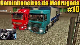 CAMINHONEIROS DA MADRUGADA #10 - EURO TRUCK SIMULATOR 2 ONLINE - VOLANTE G27
