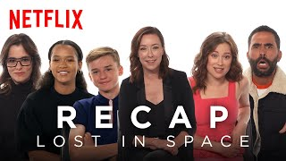 The Lost in Space Cast Recaps Season 1 | Netflix