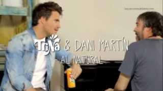 Canción Anuncio Trina & Dani Martín: Al Natural - Mayo 2013