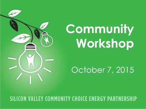 Silicon Valley Community Choice Energy Community Meeting, 10/07/2015