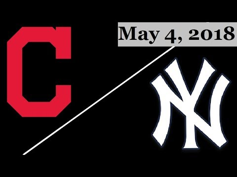 Cleveland Indians vs New York Yankees Highlights || May 4, 2018