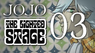 JoJo: The Lighted Stage - Chapter 03
