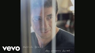 Patrick Bruel - Panne de mélancolie (Audio)