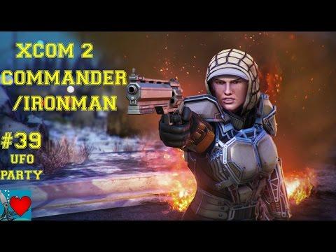 XCOM 2 Commander / Ironman #39 - UFO Party