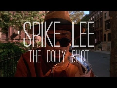 Spike Lee  The Dolly Shot