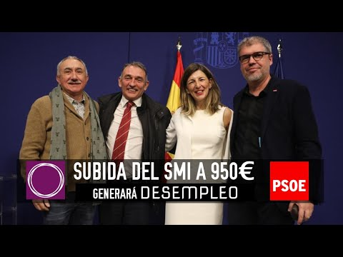 La subida del Salario Mínimo a 950€ en 2020 de PSOE-PODEMOS generará DESEMPLEO