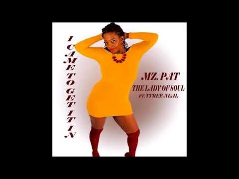 MZ.  PAT feat *Tyree Neal*
