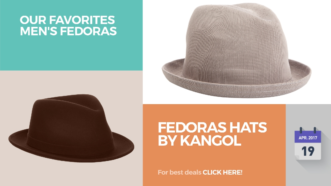 a3dd78ab Fedoras Hats By Kangol Our Favorites Men's Fedoras - YouTube