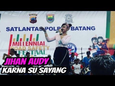 Jihan Audy Karna Ku Sayang || Millennial Road Safety Festival Alun Alun Batang