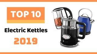 ⭐️ Top 10 Best Electric Kettles 2019   Best Kettles To Buy In 2019 ⭐️