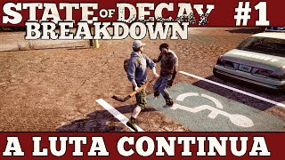 State of Decay Breakdown #1 - A Luta Continua