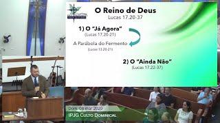 Culto Dominical - O Reino de Deus (Lucas 17.20-37)