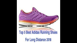 Top 5 Best Adidas Running Shoes for Long Distance 2018