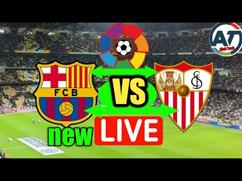 Fc Barcelona Vs Sevilla Live Fc Barcelona Vs Sevilla Live Streaming La Liga Live Stream