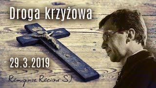 Droga krzyżowa - Remigiusz Recław SJ, Inga Pozorska  [29.03.2019]