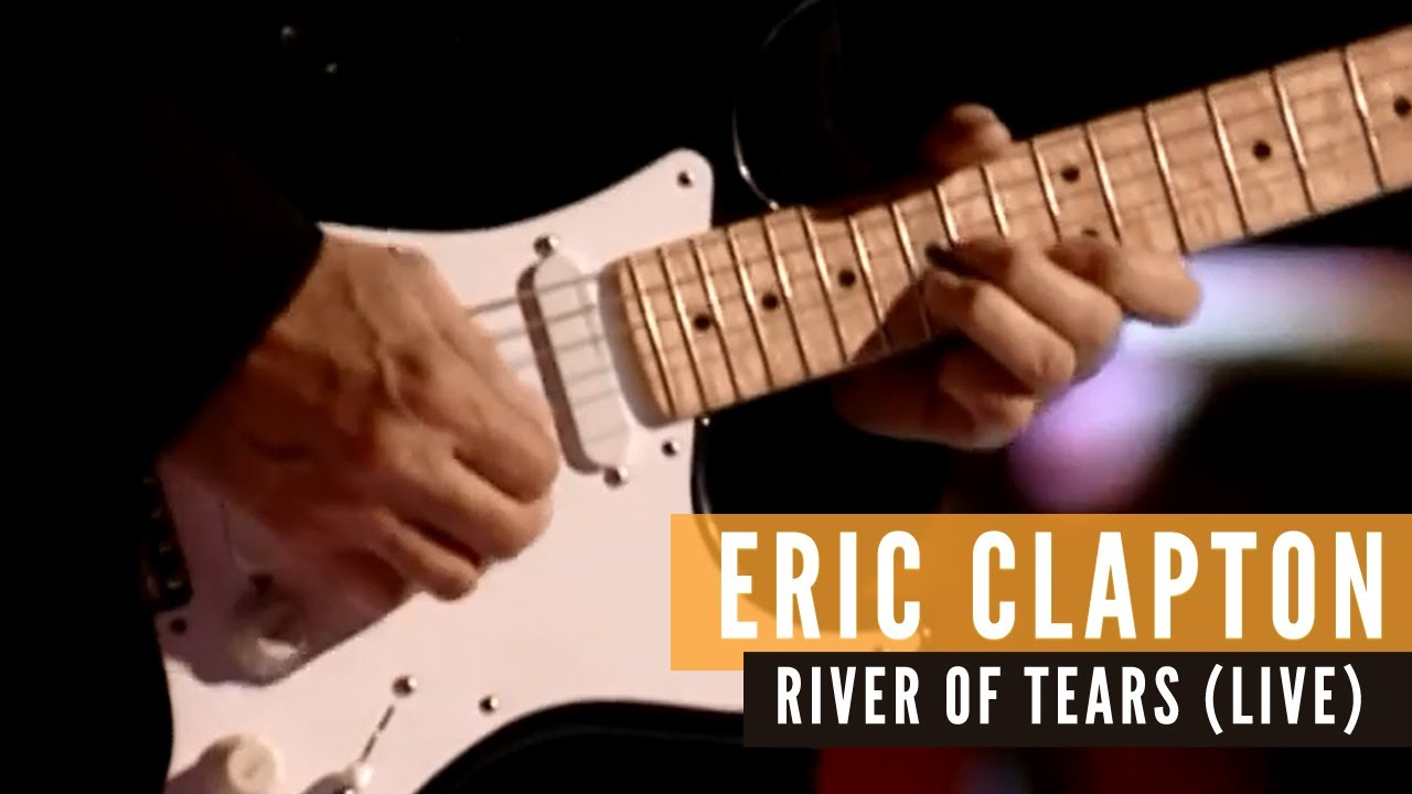 Eric Clapton - River of Tears (Live Video) - YouTube