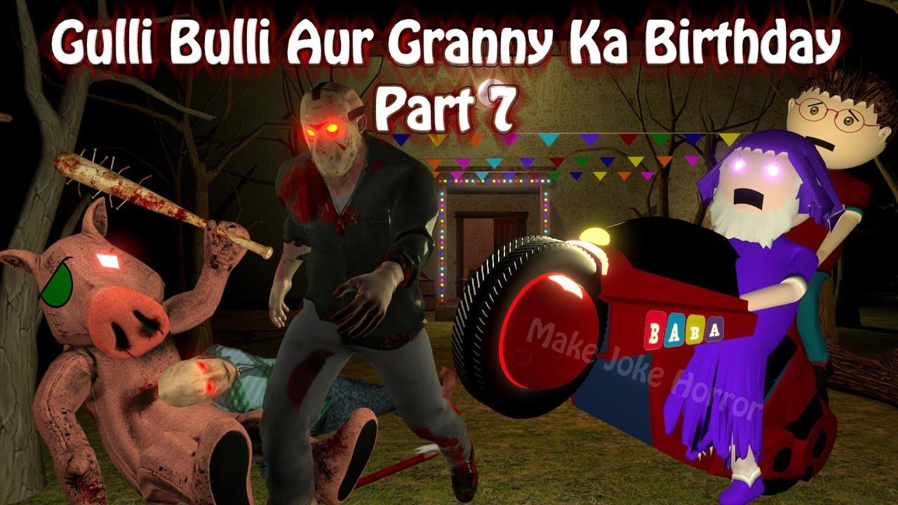 Gulli Bulli Aur Granny Ka Birthday Part 7 | Android Games Granny Horror Story | Make Joke Horror