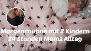 Morgenroutine mit 2 Kindern | 24 Stunden Mama Alltag |