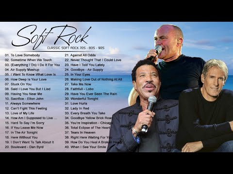 Phil Colins, Air Supply, Bee Gees, Lobo, Rod Stewart, Chicago - Soft Rock Songs Of The 70s 80s 90s